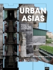 Urban Asias: Essays on Futurity Past and Present Cover Image