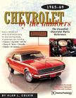 Chevrolet By the Numbers 1965-69: How to Identify and Verify All V-8 Drivetrain Parts For Small and Big Blocks Cover Image