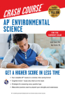 Ap(r) Environmental Science Crash Course, for the 2021 Exam, Book + Online: Get a Higher Score in Less Time (Advanced Placement (AP) Crash Course) Cover Image