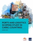 Ports and Logistics Scoping Study in Carec Countries Cover Image