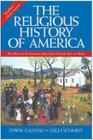 The Religious History of America: The Heart of the American Story from Colonial Times to Today Cover Image