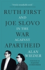 Ruth First and Joe Slovo in the War Against Apartheid Cover Image