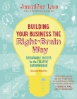 Building Your Business the Right-Brain Way: Sustainable Success for the Creative Entrepreneur Cover Image
