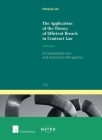 The Application of the Theory of Efficient Breach in Contract Law: A Comparative Law and Economics Perspective (Ius Commune: European and Comparative Law Series #142) Cover Image
