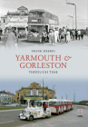 Yarmouth and Gorleston Through Time Cover Image