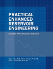 Practical Enhanced Reservoir Engineering: Assisted with Simulation Software Cover Image