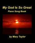 My God Is So Great Piano Song Book Cover Image