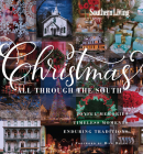 Southern Living Christmas All Through the South: Joyful Memories, Timeless Moments, Enduring Traditions Cover Image