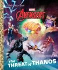 The Threat of Thanos (Marvel Avengers) (Little Golden Book) Cover Image
