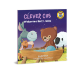 Clever Cub Welcomes Baby Jesus (Clever Cub Bible Stories) Cover Image