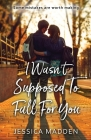 I Wasn't Supposed To Fall For You Cover Image