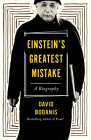Einstein's Greatest Mistake: A Biography Cover Image