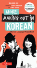 More Making Out in Korean: A Korean Language Phrase Book - Revised & Expanded Edition (a Korean Phrasebook) (Making Out Books) Cover Image