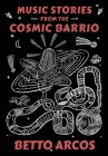 Music Stories from the Cosmic Barrio Cover Image