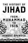 The History of Jihad: From Muhammad to ISIS Cover Image