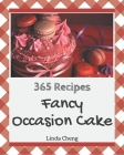 365 Fancy Occasion Cake Recipes: Everything You Need in One Occasion Cake Cookbook! Cover Image