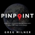 Pinpoint Lib/E: How GPS Is Changing Technology, Culture, and Our Minds Cover Image
