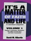 It's a Matter of Faith and Life Volume 1: A Catechism Companion Cover Image