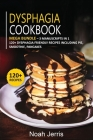 Dysphagia Cookbook: MEGA BUNDLE - 3 Manuscripts in 1 - 120+ Dysphagia - friendly recipes including pie, smoothie, pancakes Cover Image