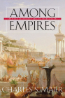 Among Empires: American Ascendancy and Its Predecessors Cover Image