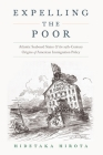 Expelling the Poor: Atlantic Seaboard States and the Nineteenth-Century Origins of American Immigration Policy Cover Image
