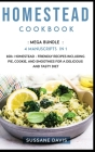 Homestead Cookbook: MEGA BUNDLE - 4 Manuscripts in 1 - 160+ Homestead - friendly recipes including pie, cookie, and smoothies for a delici Cover Image