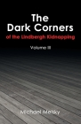 The Dark Corners of the Lindbergh Kidnapping: Volume Iii Cover Image