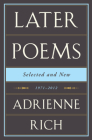 Adrienne Rich: Later Poems: Selected and New: 1971-2012 Cover Image