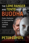 The Lone Ranger and Tonto Meet Buddha: Masks, Meditation, and Improvised Play to Induce Liberated States Cover Image