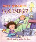 Why Should I Save Energy? (Why Should I? Books) Cover Image