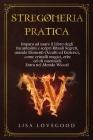Stregoneria pratica: Impara ad usare il Libro degli Incantesimi e scopri Rituali Segreti, usando Elementi Occulti ed Esoterici, come crista Cover Image