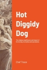 Hot Diggidy Dog: The Religious Significance and Impact of the Hot Dog, its Mythos, and Sacraments Cover Image
