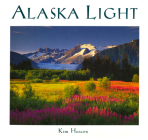 Alaska Light: Ideas and Images from a Northern Land (Companion Press) Cover Image