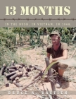 13 Months: In the Bush, in Vietnam, in 1968 Cover Image