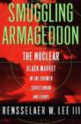 Smuggling Armageddon: The Nuclear Black Market in the Former Soviet Union and Europe Cover Image