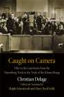 Caught on Camera: Film in the Courtroom from the Nuremberg Trials to the Trials of the Khmer Rouge (Critical Authors and Issues) Cover Image