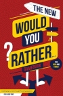 The New Would You Rather... Game Book For Kids and Family: Challenging, Fun and Thought-Provoking Questions For a Good Time! Great For Kids And The Wh Cover Image