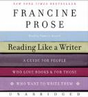 Reading Like a Writer: A Guide for People Who Love Books and for Those Who Want to Write Them Cover Image