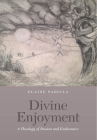 Divine Enjoyment: A Theology of Passion and Exuberance Cover Image