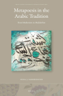 Metapoesis in the Arabic Tradition: From Modernists to Muḥdathūn (Brill Studies in Middle Eastern Literatures #36) Cover Image