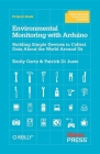 Environmental Monitoring with Arduino: Building Simple Devices to Collect Data about the World Around Us Cover Image