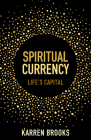 Spiritual Currency: Life's Capital Cover Image