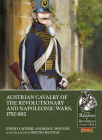 Austrian Cavalry of the Revolutionary and Napoleonic Wars, 1792-1815 (From Reason to Revolution) Cover Image