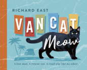 Van Cat Meow: A Lost Man, a Rescue Cat, a Road Trip Like No Other Cover Image