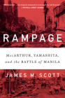 Rampage: MacArthur, Yamashita, and the Battle of Manila Cover Image