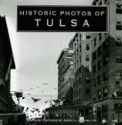 Historic Photos of Tulsa Cover Image