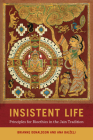 Insistent Life: Principles for Bioethics in the Jain Tradition Cover Image