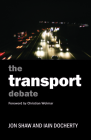 The Transport Debate (Policy and Politics in the Twenty-First Century) Cover Image