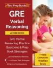 GRE Verbal Reasoning Workbook: GRE Verbal Reasoning Practice Questions and Prep Book Strategies [Three Practice Tests] Cover Image