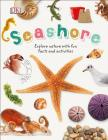 Seashore: Explore the World of Shells, Sea Animals, and Shore Plants Cover Image